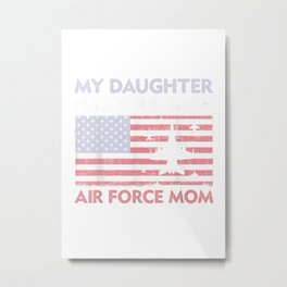 Proud Air Force Mom T Shirt My Daughter Has Your Back Shirt T Shirt Metal Print