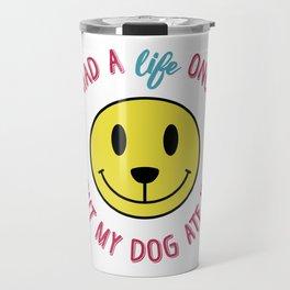 I had a life once... Travel Mug