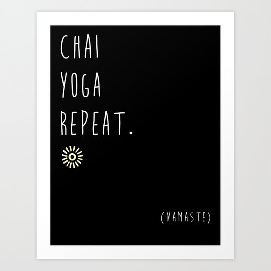 Chai Yoga Repeat Art Print