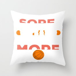 Basketball Player If You're Sore It's A Sign to Do More Throw Pillow