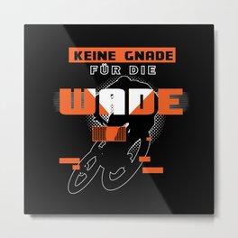 Keine Gnade für die Wade Metal Print