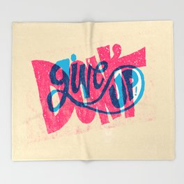 Don't Give Up! Throw Blanket