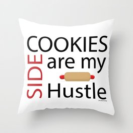 Cookies are my Side Hustle Throw Pillow