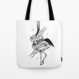 Stay Down. Japanese Crane Tote Bag