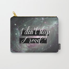 I Don't Sleep I Read Carry-All Pouch