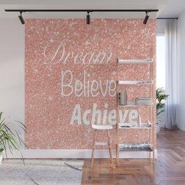 Dream Believe Achieve Rose Gold Wall Mural