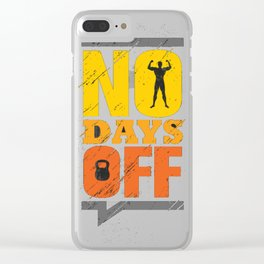 No Day Offs Quote Clear iPhone Case