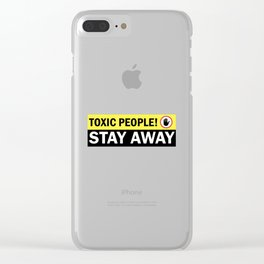 Toxic People Stay Away Warning Sign Clear iPhone Case