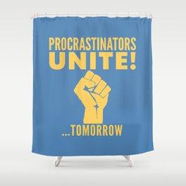 Procrastinators Unite Tomorrow (Blue) Shower Curtain