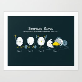 Exercise Hurts Art Print