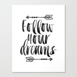 follow your dreams,inspirational quote,motivational poster,bedroom decor,nursery decor,arrow art Canvas Print