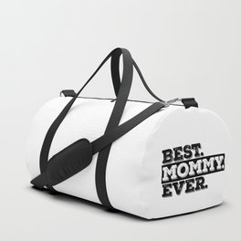Best Mommy Ever Duffle Bag
