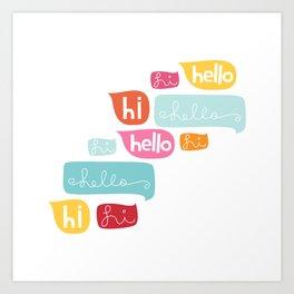 Hi Hello Art Print