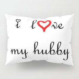 I Love my Hubby . Artlove Pillow Sham