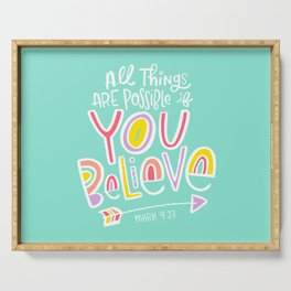 All Things are Possible if You Believe Serving Tray