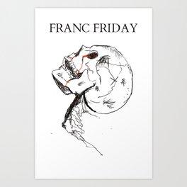 GRILLD - FRANC FRIDAY Art Print