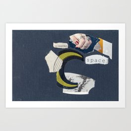 We Must Find Space Art Print