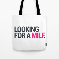 Looking for a MILF Tote Bag