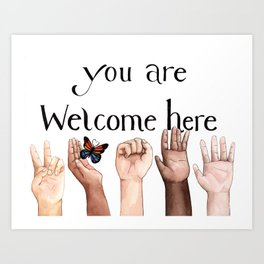 You Are Welcome Here Art Print