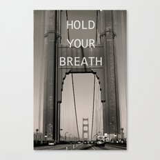 Hold Your Breath Canvas Print