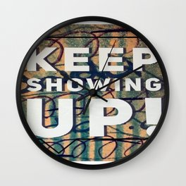 Keep Showing Up For You Wall Clock