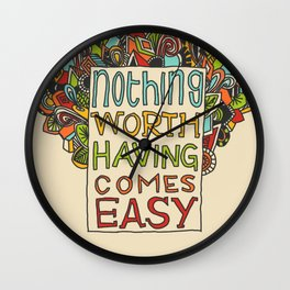 Nothing Comes Easy Wall Clock