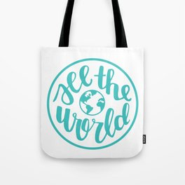 See the World | Travel Quote Calligraphy Globe Teal Tote Bag