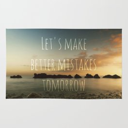 Let's make better Mistakes tomorrow Rug