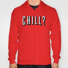 Chill Out Hoody