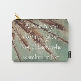 All that is gold does not glitter  {Quote} Carry-All Pouch