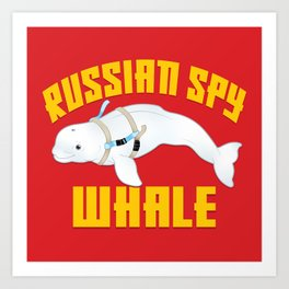 Russian Spy Whale Art Print