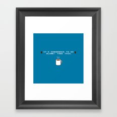 Its dangerous to go alone Take this coffee Framed Art Print