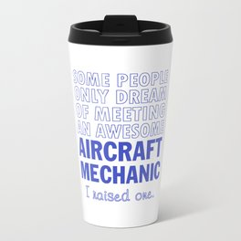 AIRCRAFT MECHANIC'S DAD Travel Mug