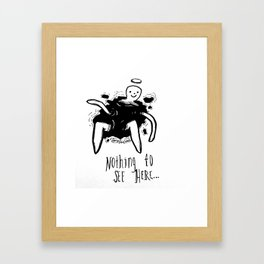 nothing to see here Framed Art Print
