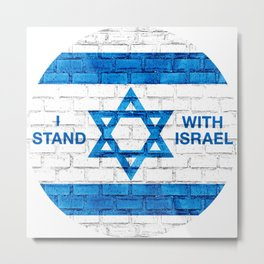 I Stand With Israel as Solidly as a Brick Wall! Metal Print