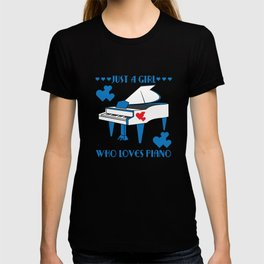 """""""Just A Girl Who Loves Piano"""" for both instrument and girly bluish girls like you!  T-shirt"""