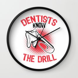 Dentists know the drill export 05 (2) Wall Clock