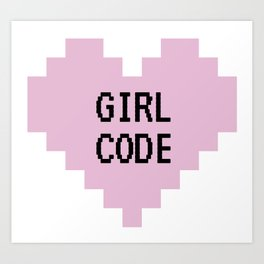 GIRL CODE Art Print