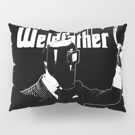 The Weldfather Pillow Sham