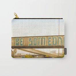 Be Someone Houston Carry-All Pouch