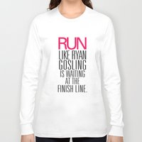 ryan gosling Long Sleeve T-shirts featuring Run like Ryan Gosling is waiting at the finish line by RexLambo