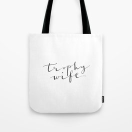 Trophy Wife Modern Calligraphy Tote Bag