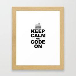 Keep calm and code on Framed Art Print