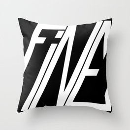 Fine, Be A Square Throw Pillow