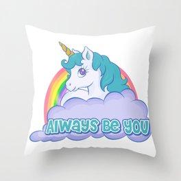 Always Be You Throw Pillow