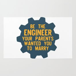 Be the Engineer your parents wanted you to marry Rug