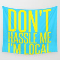 murray Wall Tapestries featuring Don't Hassle Me I'm Local  |  Bill Murray by Silvio Ledbetter