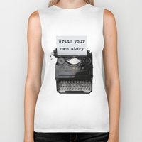 write Biker Tanks featuring write your own story by yuvalaltman