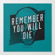Memento mori - Remember you will die Canvas Print