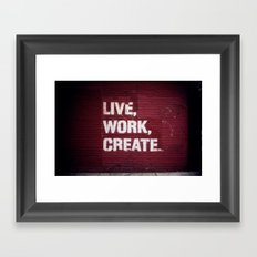 Live Work Create - Urban Way Framed Art Print